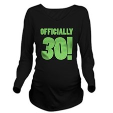 30th Birthday Humor Long Sleeve Maternity T-Shirt
