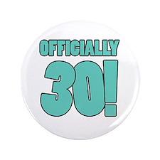 "30th Birthday Humor 3.5"" Button"