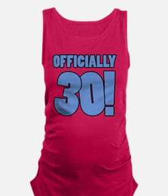 30th Birthday Humor Maternity Tank Top
