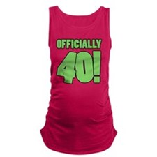 40th Birthday Humor Maternity Tank Top