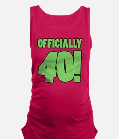 40th Birthday Humor Maternity Tank Top