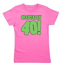 40th Birthday Humor Girl's Tee