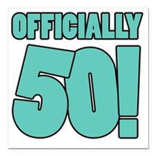 "50th Birthday Humor Square Car Magnet 3"" x 3"""