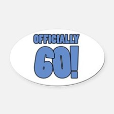 60th Birthday Humor Oval Car Magnet