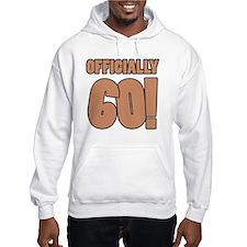 60th Birthday Humor Hoodie