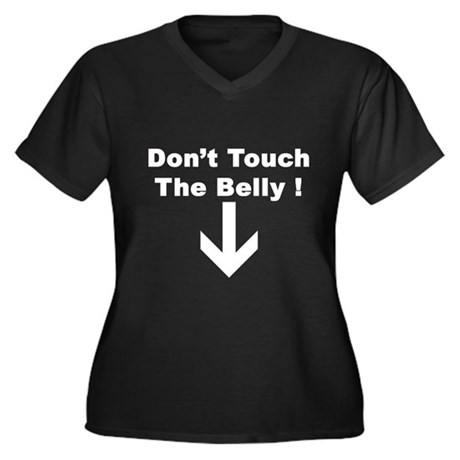 DONT TOUCH THE BELLY ! Women's Plus Size V-Neck Da