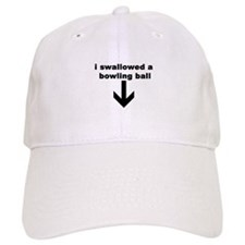 I SWALLOWED A BOWLING BALL Baseball Cap