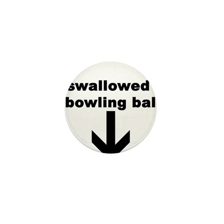 I SWALLOWED A BOWLING BALL Mini Button (100 pack)