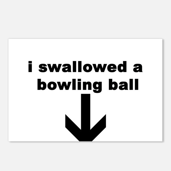 I SWALLOWED A BOWLING BALL Postcards (Package of 8