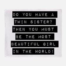 Do You Have A Twin Sister Throw Blanket