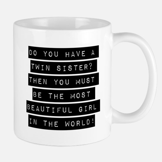 Do You Have A Twin Sister Mugs
