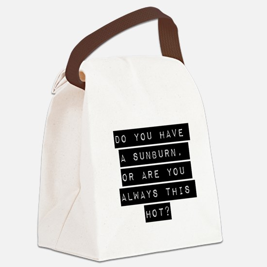 Do You Have A Sunburn Canvas Lunch Bag