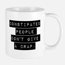 Constipate People Dont Give A Crap Mugs