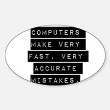 Computers Make Very Fast Accurate Mistakes Decal