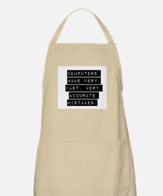 Computers Make Very Fast Accurate Mistakes Apron