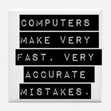Computers Make Very Fast Accurate Mistakes Tile Co