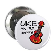 "Uke an' be happy! 2.25"" Button (10 pack)"