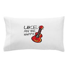 Uke an' be happy! Pillow Case
