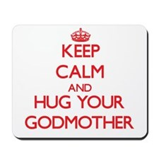 Keep Calm and HUG your Godmother Mousepad