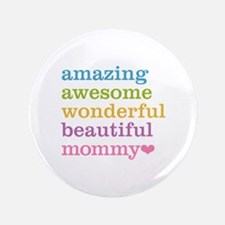 "Mommy - Amazing Awesome 3.5"" Button"
