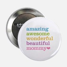 "Mommy - Amazing Awesome 2.25"" Button"
