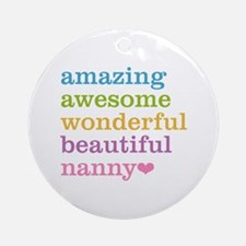 Nanny - Amazing Awesome Ornament (Round)