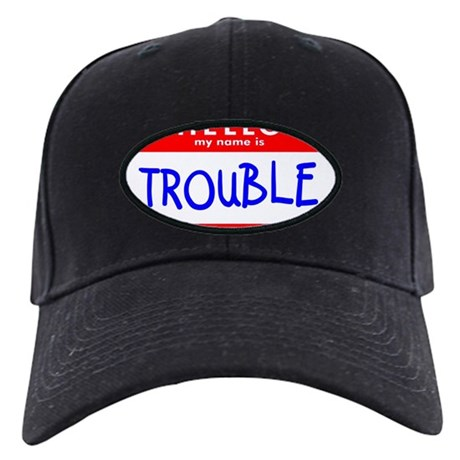 HELLO MY NAME IS TROUBLE Black Cap