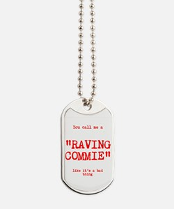 Raving Commie Dog Tags