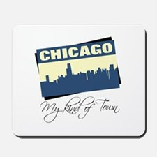 Chicago - My Kind of Town Mousepad