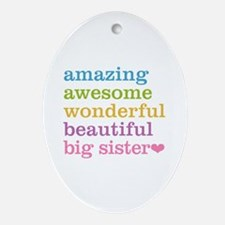 Big Sister - Amazing Awesome Ornament (Oval)