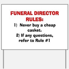 Funeral Director Rules Yard Sign