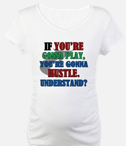You're Gonna Hustle Shirt