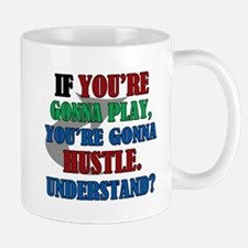 You're Gonna Hustle Mug