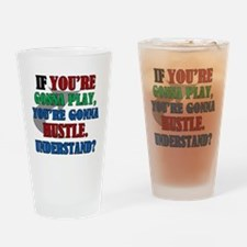 You're Gonna Hustle Drinking Glass