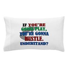 You're Gonna Hustle Pillow Case