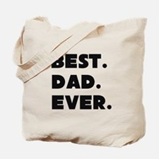 Best Dad Ever Tote Bag