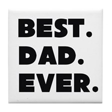 Best Dad Ever Tile Coaster