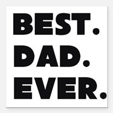 "Best Dad Ever Square Car Magnet 3"" x 3"""