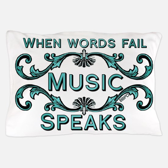 Music Speaks Pillow Case