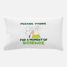 Please Pause Pillow Case