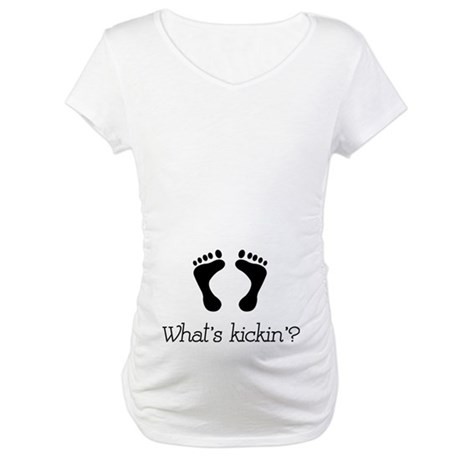 What's kickin'? Maternity T-Shirt