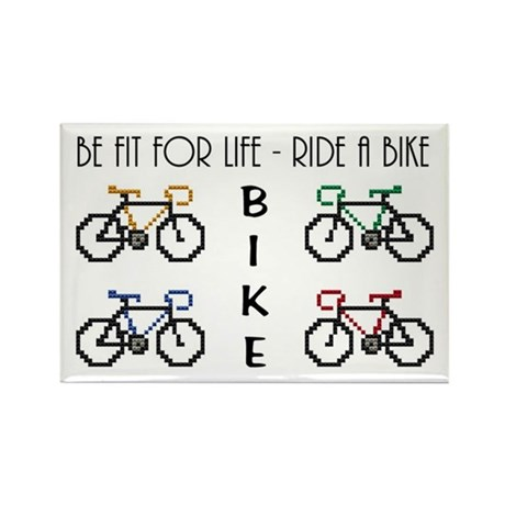 BE FIT FOR LIFE - RIDE A BIKE Rectangle Magnet