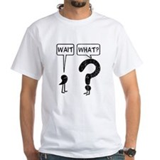 Wait, What? Shirt