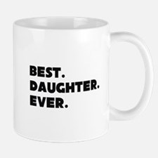 Best Daughter Ever Mugs