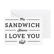 The Sandwich Means I Love You Greeting Card