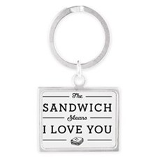 The Sandwich Means I Love You Landscape Keychain