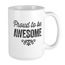 Proud to be AWESOME Mugs