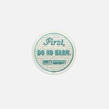 FIRST, DO NO HARM... Mini Button