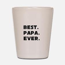 Best Papa Ever Shot Glass