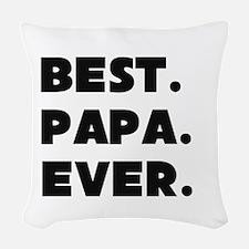 Best Papa Ever Woven Throw Pillow